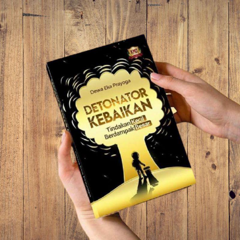 Buku Detonator Kebaikan Karya Dewa Eka Prayoga